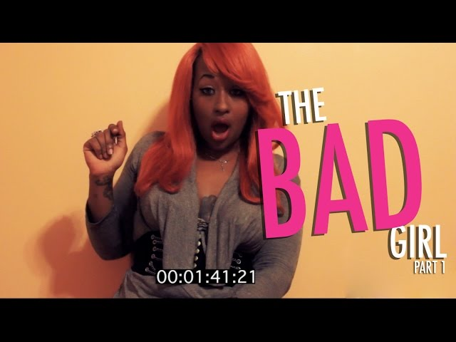 Miss B-The Bad Girl {Part 1}