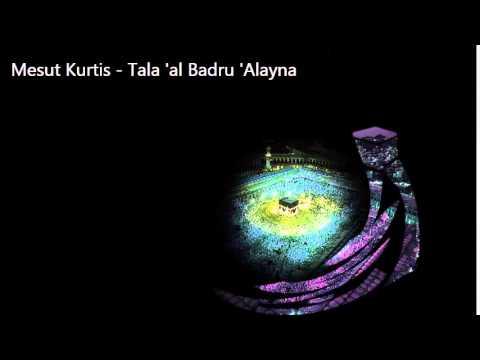 Mesut Kurtis - Tala 'al Badru 'Alayna
