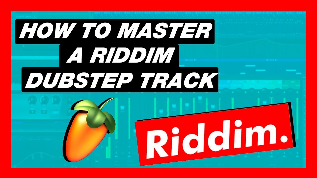 HOW TO MASTER A RIDDIM DUBSTEP TRACK | FL STUDIO 20 TUTORIAL