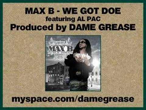 Max B - We Got Doe