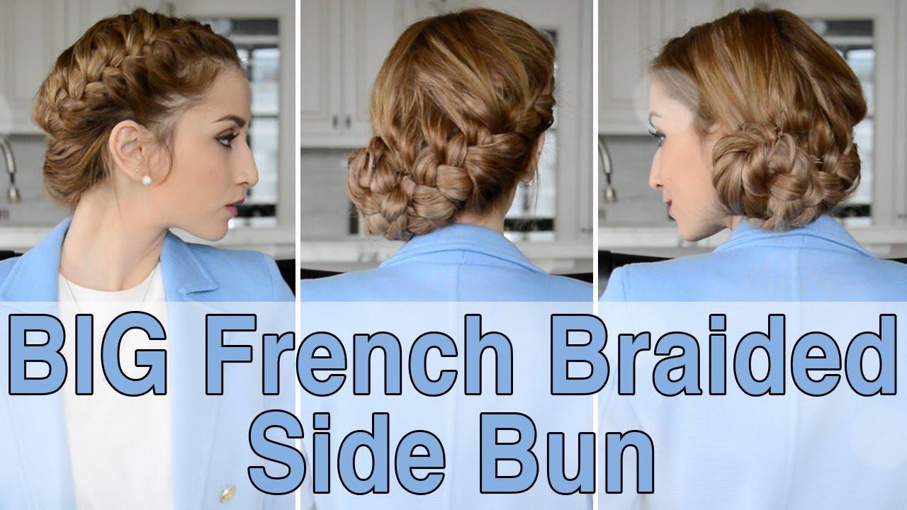 Big French Braided Side Bun Hairstyle | Fancy Hair Tutorial - YouTube