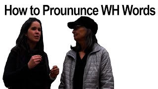 How to Pronounce WH Words — what, why, which — American English