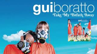 Gui Boratto - Take My Breath Away 'Take My Breath Away' Album