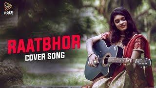 Raatbhor | Cover Song By Angel Ghosh | Music Video | Samraat The King Is Here