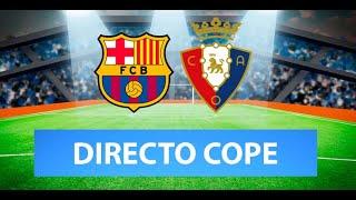 (SOLO AUDIO) Directo del Barcelona 4-0 Osasuna en Tiempo de Juego COPE