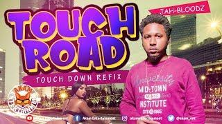 Jah Bloodz - Touch Road (Touch Down Refix) April 2019