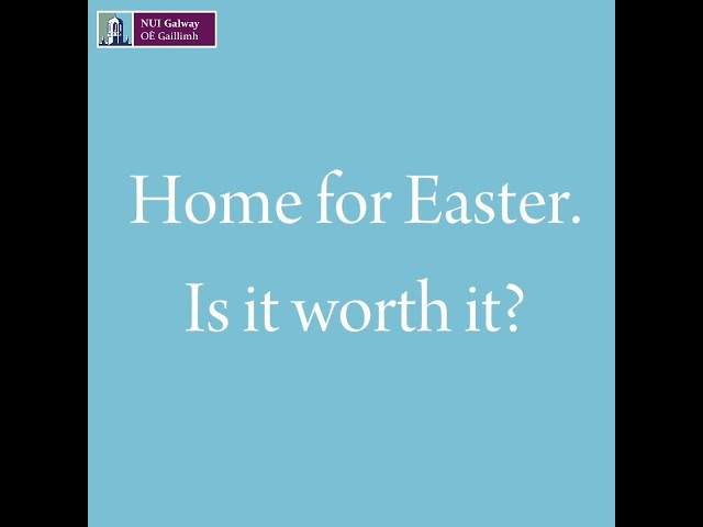 Going Home For Easter - Is It Worth It?