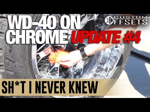 Sh*t I Never Knew: WD40 On Chrome, Final Update #4!