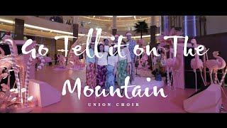 Go Tell It on The Mountain - Union Choir