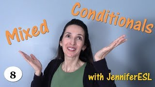 Mixed Conditionals in English - Grammar with JenniferESL