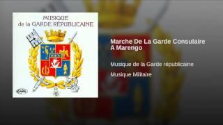 Marche De La Garde Consulaire A Marengo