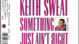 Keith Sweat - Something Just Ain