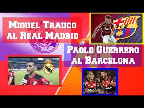 INFORMACIÓN Fichajes | Paolo Guerrero y Miguel Trauco | Real Madrid | FC Barcelona