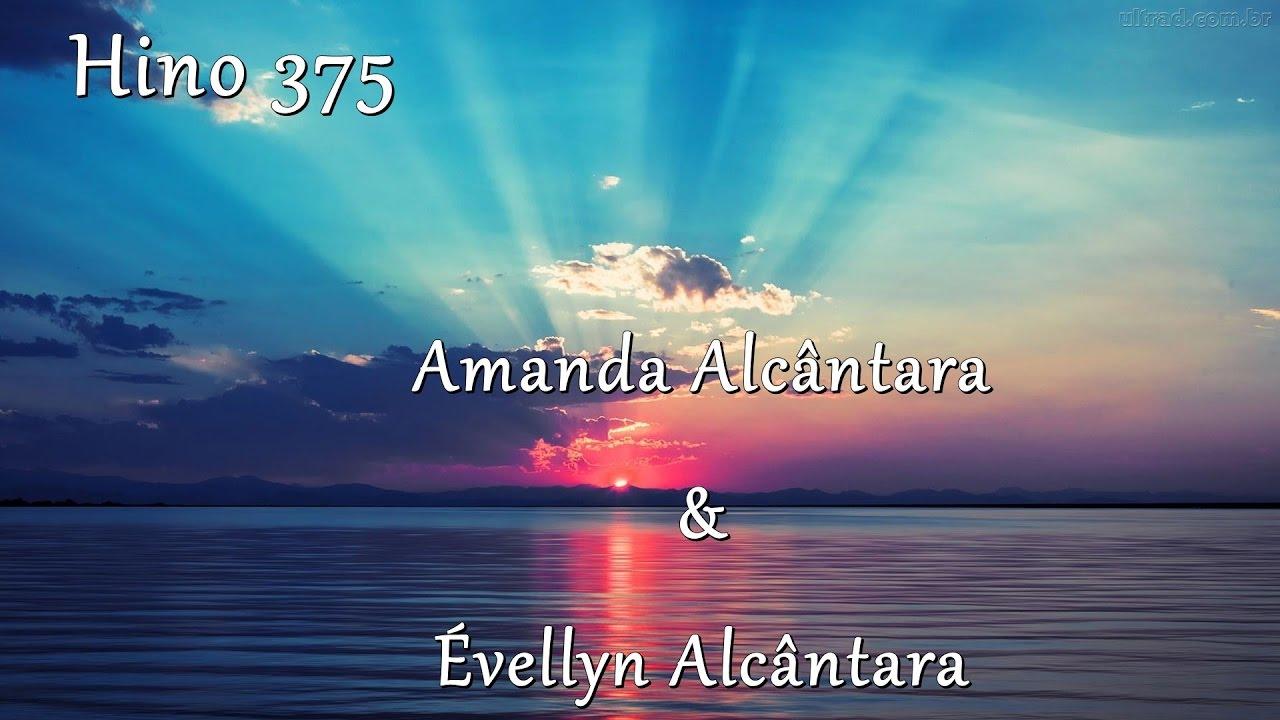 Hino 375 A Paz Eu Vos Deixo Amanda Alcantara E Evellyn