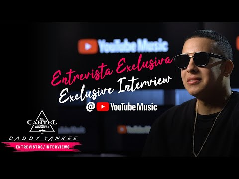 Daddy Yankee - YouTube Music Entrevista Exclusiva/Exclusive Interview