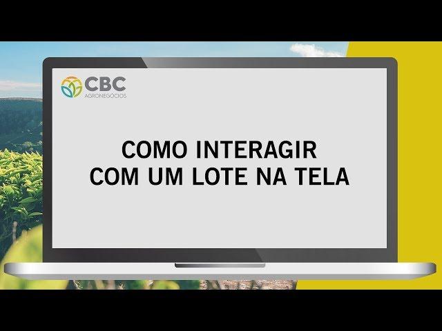 Tutorial de como interagir com um lote na tela - CBC Agronegócios