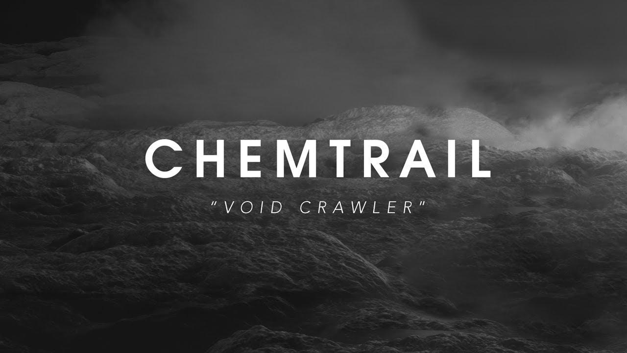 CHEMTRAIL - Void Crawler