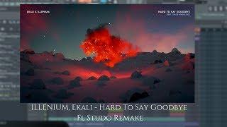 Illenium Ekali Hard To Say Goodbye Free FL Studio Remake.mp3