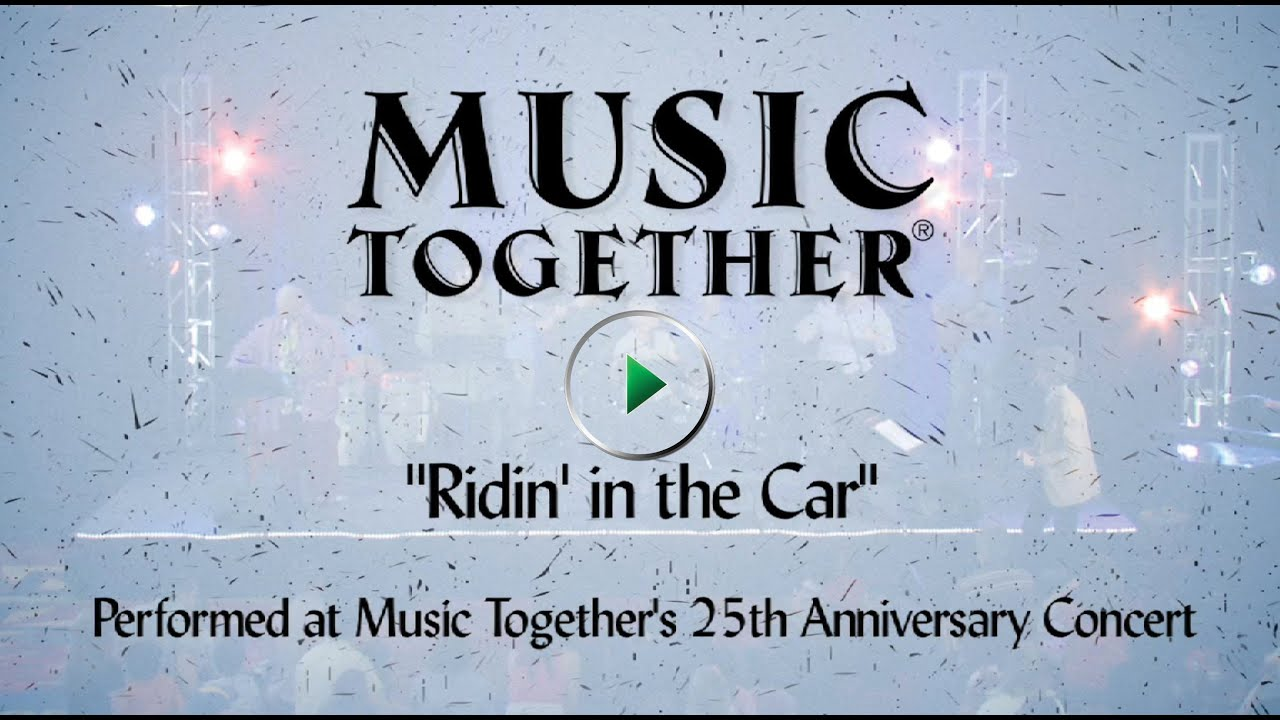 Music Together Live Ridin In The Car Youtube