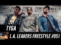 Tyga Freestyle w/ The L.A. Leakers - Freestyle #051