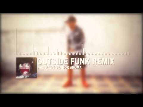 Outside Funk Remix ( Funk NPC/Akuma Remix )