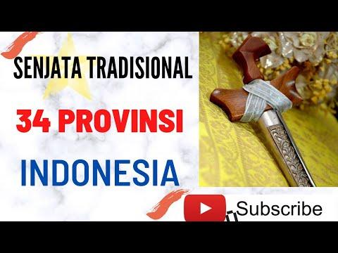 Senjata Tradisional Indonesia 34 Provinsi Senjatatradisional Indonesiantraditionalweapon Youtube