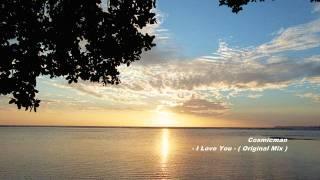 Cosmicman - I Love You ( Original Mix )