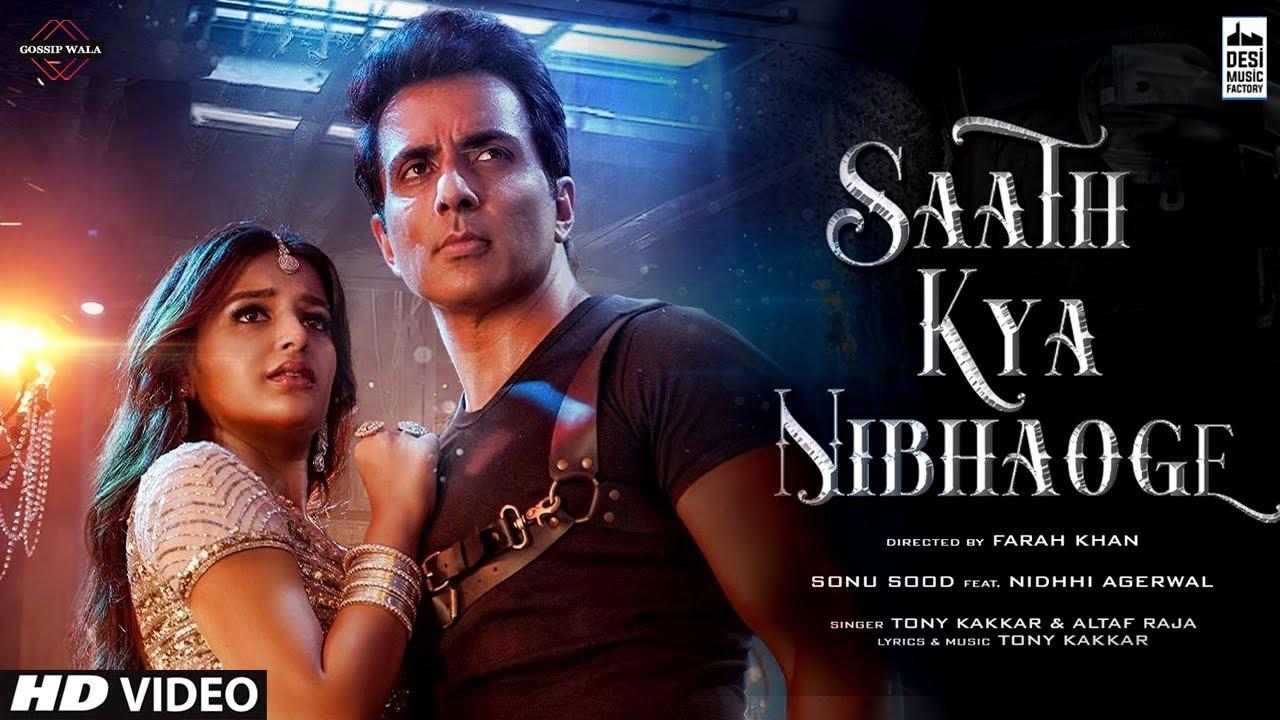 Sath Kya Nibhaoge Song | Sonu Sood & Niddhi Agerwal | Saath Kya Nibhaoge TonyKakkar