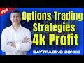 Options Trading Strategies - 4k Profit  (2018)