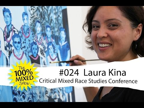#024 Laura Kina (Critical Mixed Race Studies Conference) - 100% Mixed Show