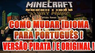 Minecraft Story Mode - Como Mudar o Idioma para Português - Versão Pirata e Original !