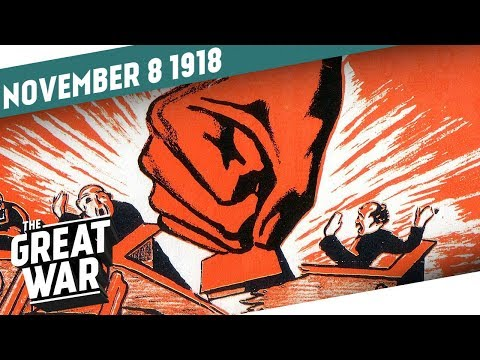 Revolution in Germany - Armistice in Austria I THE GREAT WAR