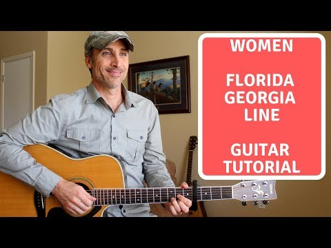 Women - Florida Georgia Line Ft. Jason Derulo - Guitar Lesson | Tutorial