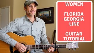 Women Florida Georgia Line Ft Jason Derulo Guitar Lesson Tutorial - MusicVista