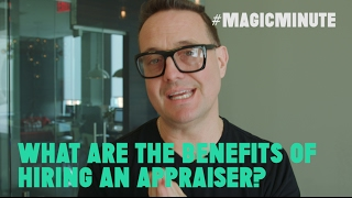 What Are The Benefits of Hiring an Appraiser? | Magic Minute | Real Estate Tips