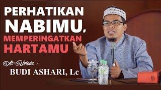 Video Ustadz Budi Ashari, Lc - Perhatikan Nabimu Memperingatkan Hartamu download MP3, 3GP, MP4, WEBM, AVI, FLV Agustus 2018