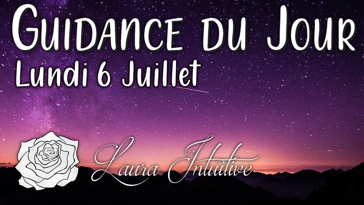 GUIDANCE DU JOUR - 6 Juillet 💫💞 Un nouveau cycle de vie !