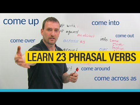 23 Phrasal Verbs with COME: come across, come around, come up with...