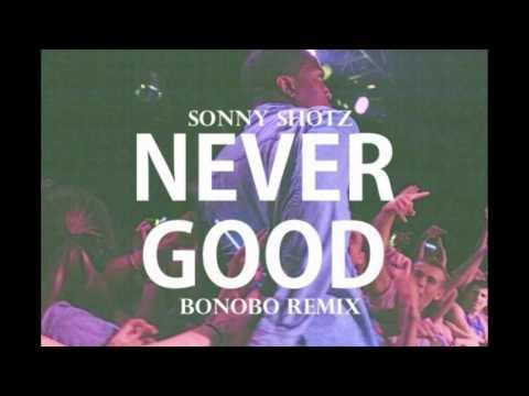 Sonny Shotz (It's The Deans List) - Never Good Bonobo Remix
