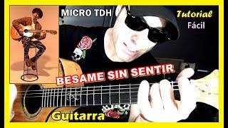 Cómo tocar 💘 BESAME SIN SENTIR ✌ MICRO TDH | GUITARRA | Tutorial acordes para cover fácil