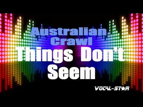 Australian Crawl Things Don't Seem (Karaoke Version) With Lyrics HD Vocal-Star Karaoke
