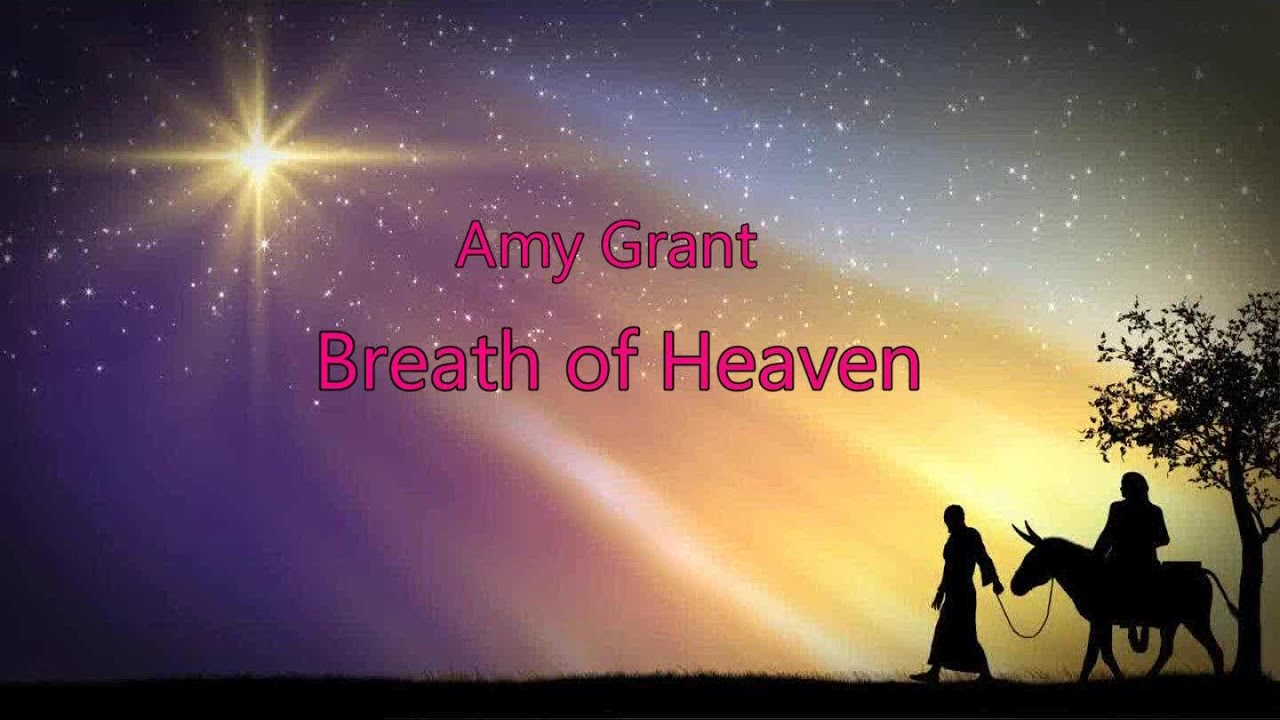 Lyrics for breath of heaven by amy grant
