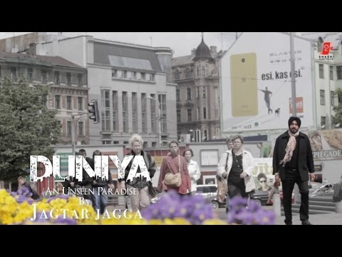 Jagtar Jagga - Duniya ( An Unseen Paradise ) Full Song