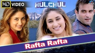 Rafta Rafta (HD) Full Video Song | Hulchul | Akshaye Khanna, Kareena Kapoor |