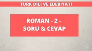 10.Sınıf Türk Dili ve Edebiyatı | Roman - 2 -  Soru & Cevap