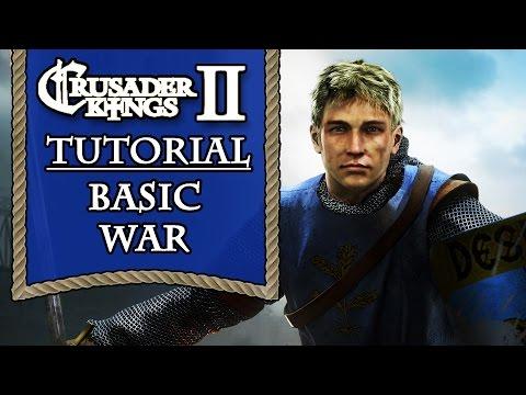 Crusader Kings 2 Tutorial Series - Basic War |