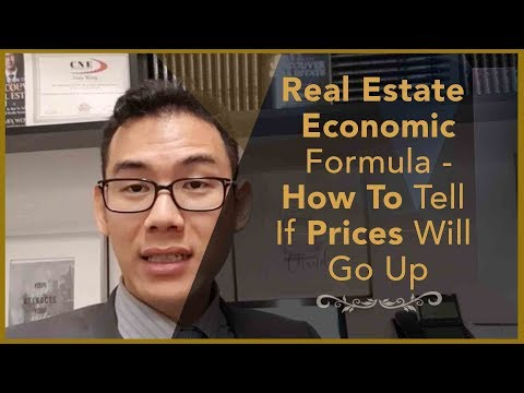 Real Estate Economic Formula - How To Tell If Prices Will Go Up