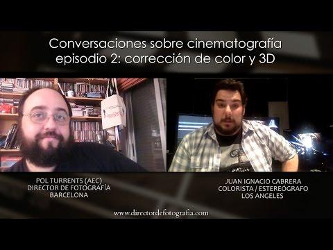 Conversaciones sobre cinematografía: Corrección de color y 3D con Juan Ignacio Cabrera