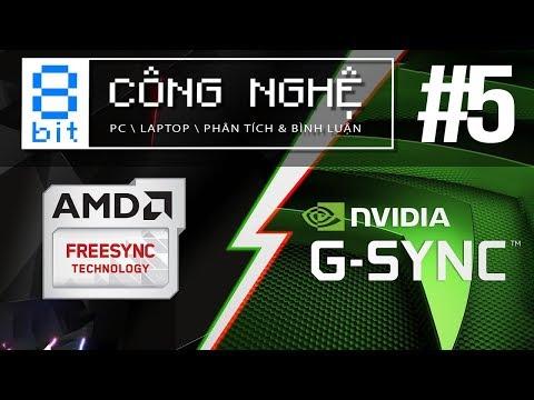 G-Sync Và FreeSync Là Gì? Tại Sao Màn Hình Phê Hơn Khi Có Sync?   8-bit Công Nghệ #5