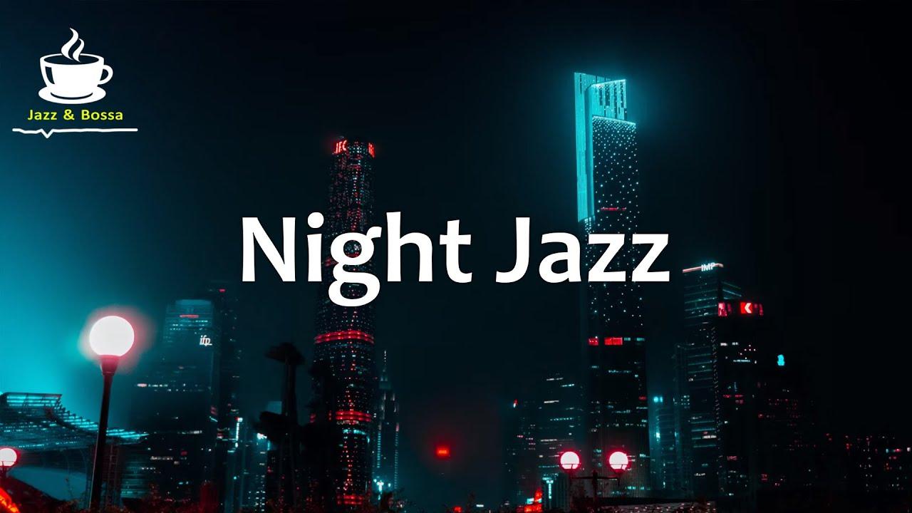 Night of Smooth Jazz - Relaxing Instrumental Jazz Music for Studying, Sleep, Work